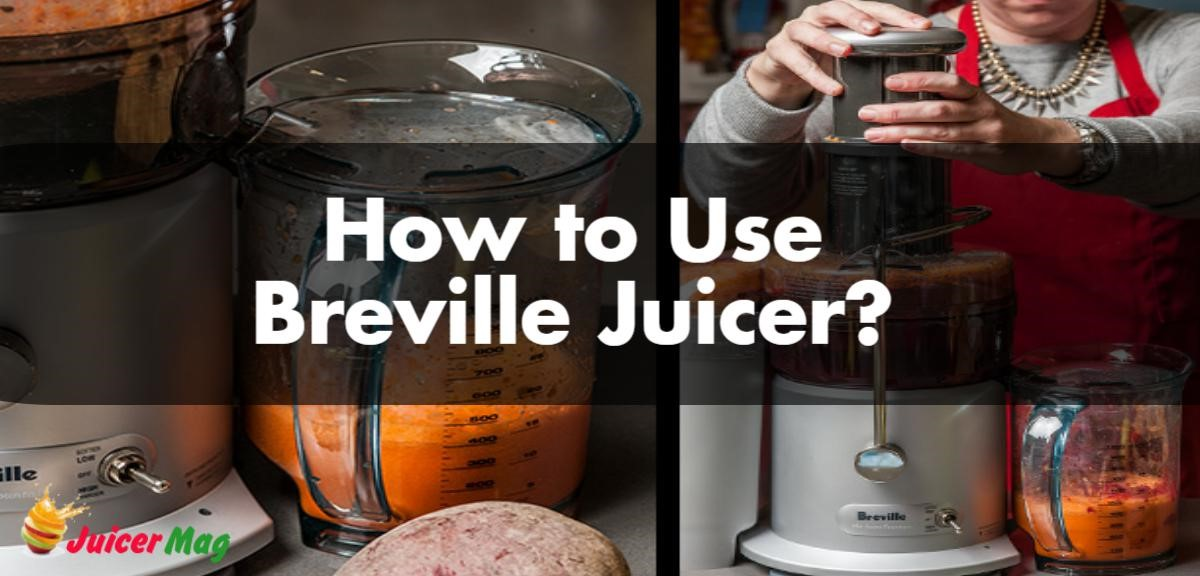 How to Use Breville Juicer