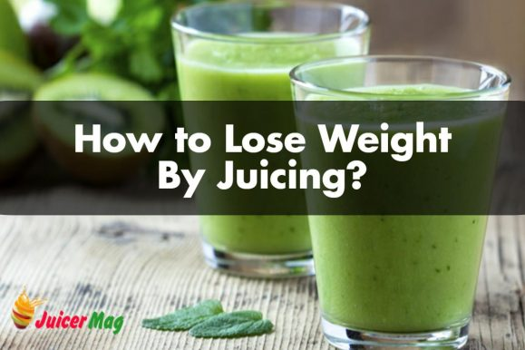How to Lose Weight By Juicing?